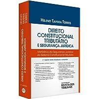 Direito Constitucional Tributário E Segurança Jurídica - Metódica Da Segurança Jurídica Do Sistema Constitucional Tributário
