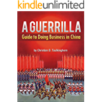 A Guerrilla Guide to Doing Business in China