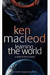 Learning the World: A Novel of First Contact Paperback