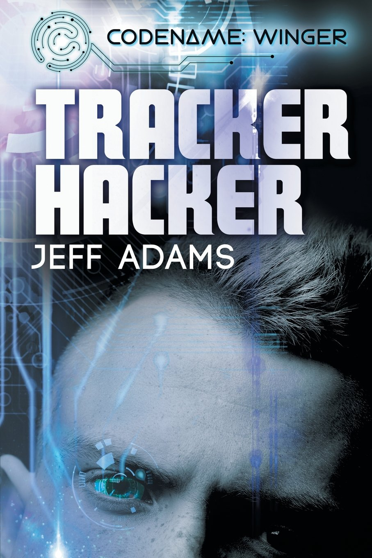 Amazon.com: Tracker Hacker (Codename: Winger) (9781635337143): Jeff ...