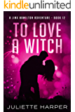 To Love a Witch (A Jinx Hamilton Mystery Book 12)