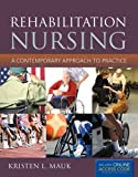 Rehabilitation Nursing: A Contemporary Approach to Practice