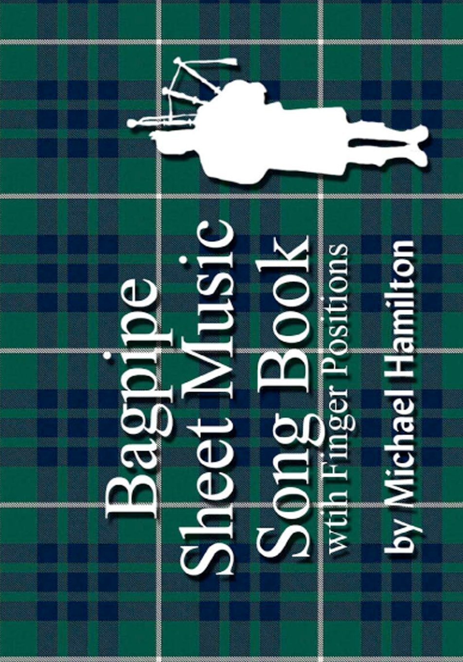 Bagpipe Sheet Music Song Book with Finger Positions ebook