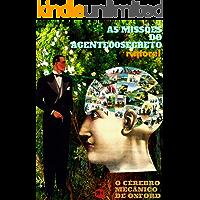 """O Cérebro Mecânico de Oxford (Coleção """"As Missões do Agente 00 Secreto"""" Livro 2)"""