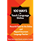 100 Ways to Teach Language Online: Powerful Tools for the Online and Flipped Classroom Language Teacher (English Edition)