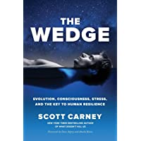 The Wedge: Evolution, Consciousness, Stress, and the Key to Human Resilience.