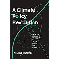 A Climate Policy Revolution: What the Science of Complexity Reveals about Saving Our Planet (English Edition)