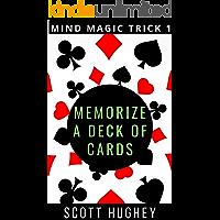 Memorize A Deck of Cards (Mind Magic Trick Book 1)