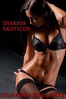 DIARIOS EXOTICOS (4 HISTORIAS DE EROTICA Y FANTASIA) (Spanish Edition)