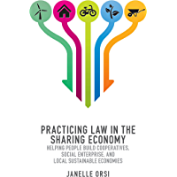Practicing Law in the Sharing Economy: Helping People Build Cooperatives, Social Enterprise, and Local Sustainable Economies (English Edition)