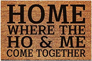 FAGGMY Funny Home Where The Ho & Me Come Together Entryway Outdoor Floor Mat with Heavy-Duty PVC Backing Non Slip Cursive Natural Coconut Coir Brown Mat with Black Font 23.7 x 15.7 inch