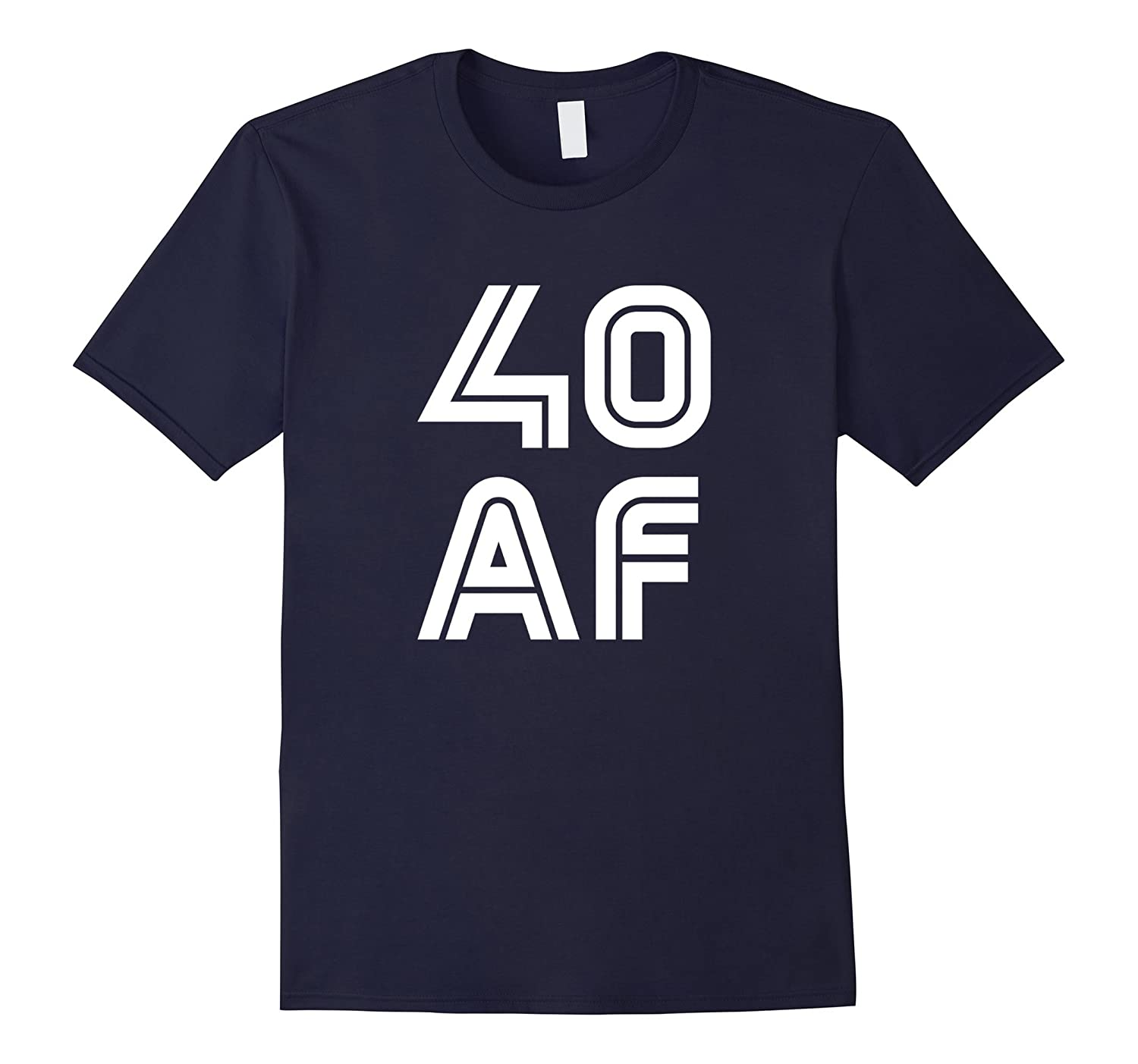 40 AF T Shirt 40th Birthday Tshirt 40 Years Yrs Old Gift Tee-RT