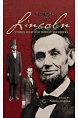 Glimpses of Lincoln Kindle Edition