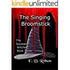 The Singing Broomstick: The Souleater Witches Book Three