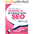 SEO - The Sassy Way to Ranking #1 in Google - when you have NO CLUE!: A Beginner's Guide to Search Engine Optimization (Beginner Internet Marketing Series Book 5)