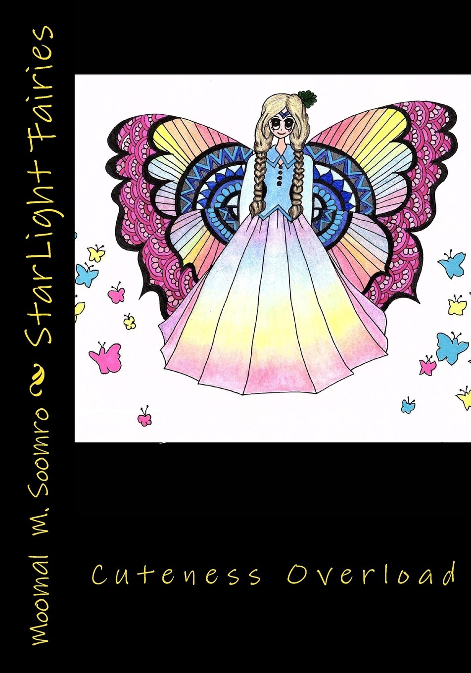 StarLight Fairies: A combination of cuteness and fashion. Includes 20 adorable fairies of all shapes and sizes. plus 4 bonus pages from 2 upcoming books. (Fashion Stars) (Volume 1)
