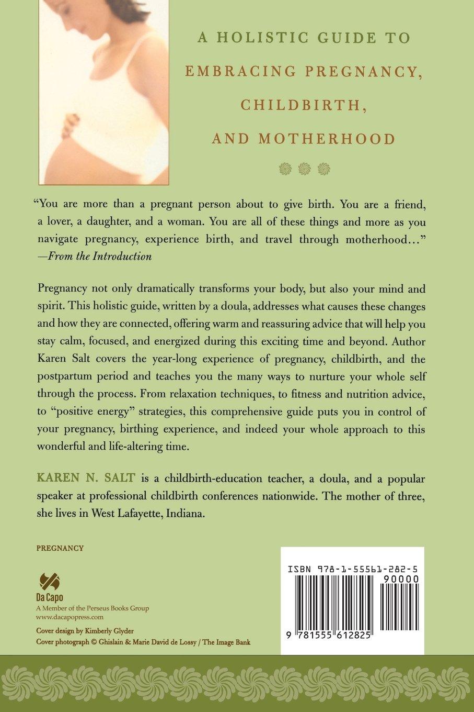 A Holistic Guide To Embracing Pregnancy, Childbirth, And Motherhood: Karen  Salt: 9781555612825: Amazon.com: Books