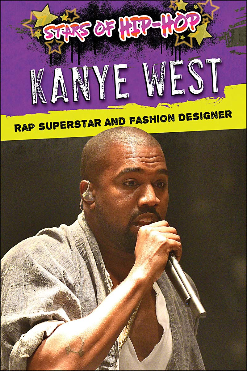 Amazon Com Kanye West Rap Superstar And Fashion Designer Stars Of Hip Hop 9781978510227 Head Tom Head Deirdre Books