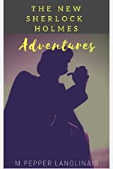 The New Sherlock Holmes Adventures: Three Stories Kindle Edition