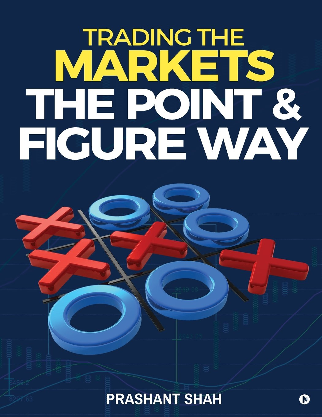 Trading The Markets The Point And Figure Way  Become A Noiseless Trader And Achieve Consistent Success In Markets
