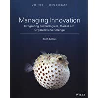 Managing Innovation 6E - Integrating Technological, Market and Organizational Change