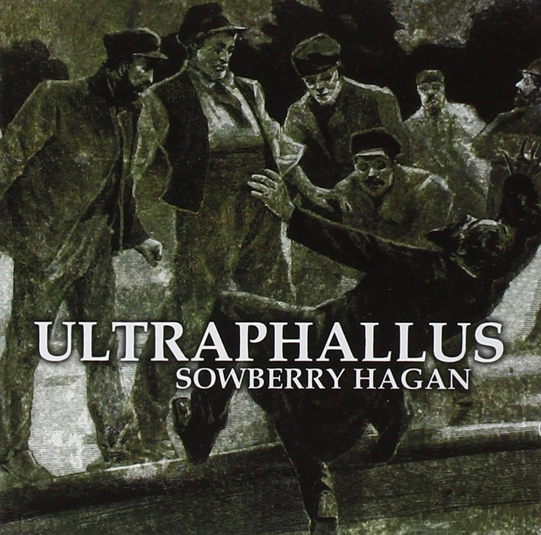 ultraphallus sowberry hagan amazon com music