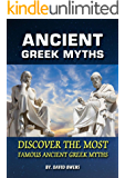 Greek & Roman: ANCIENT GREEK MYTHS: The Best Stories From Greek Mythology: Timeless Tales of Gods and Heroes, Classic Stories of Gods, Goddesses, Heroes & Monsters, Story of the Greeks Mythology