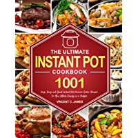The Ultimate Instant Pot Cookbook: 1001 Days Easy and Quick Instant Pot Pressure Cooker Recipes for Your Whole Family on…