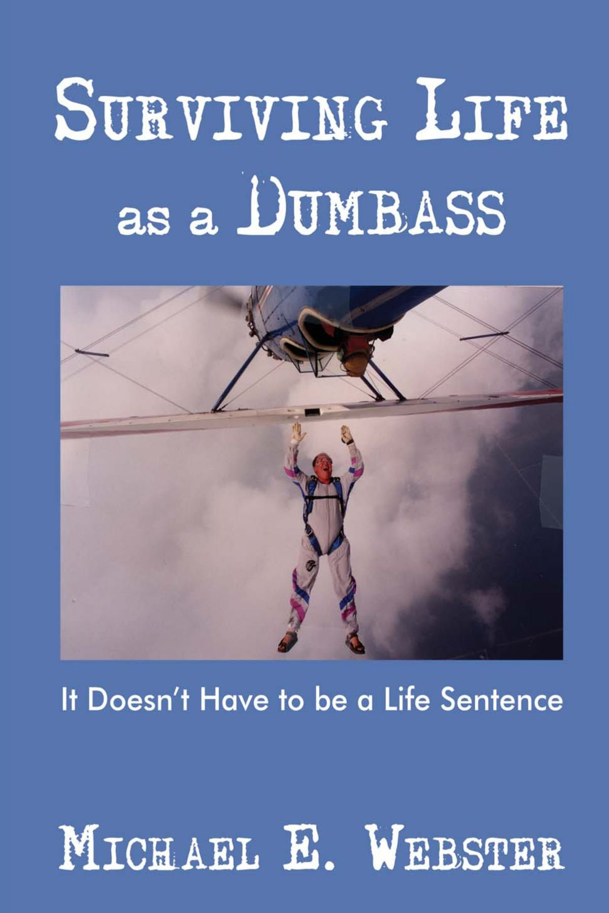 Surviving Life as a Dumbass: It Doesn't Have to be a Life Sentence PDF