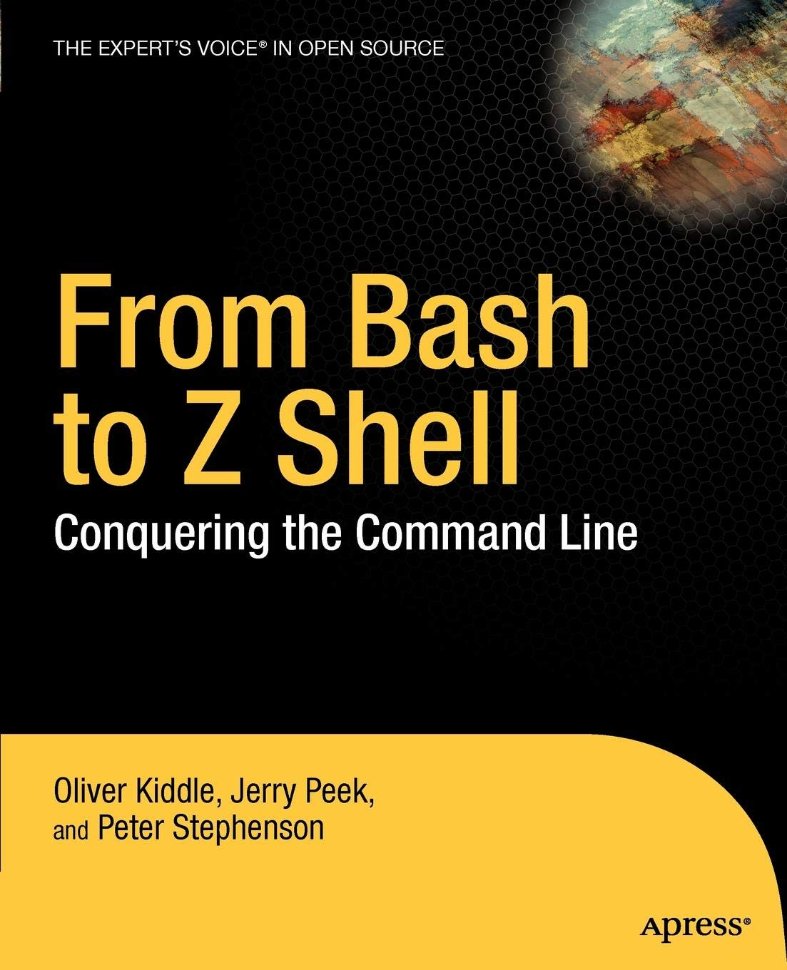 From Bash to Z Shell: Conquering the Command Line: Oliver