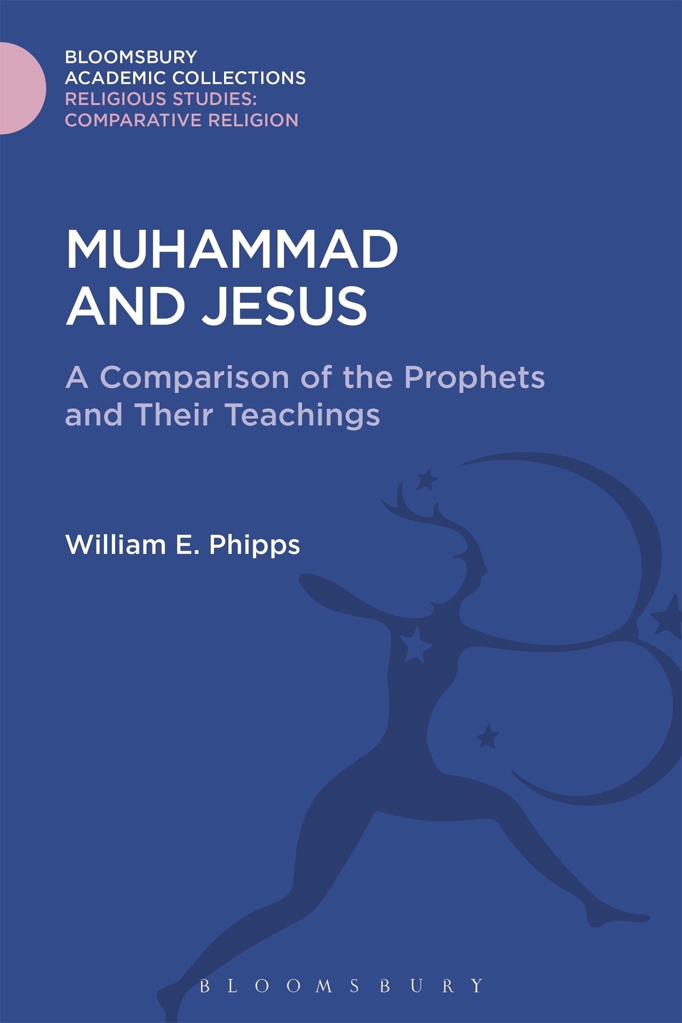 Muhammad and Jesus Religious Studies: Bloomsbury Academic ...