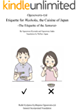 Ogasawara-ryu Etiquette for Washoku, the Cuisine of Japan -The Etiquette of the Samurai- (English Edition)