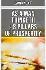 As a Man Thinketh & 8 Pillars of Prosperity Kindle Edition