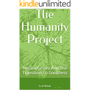 The Humanity Project: Nesara/Gesara And The Transition To Greatness