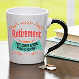 Retirement Mug; Retirement: Twice As Much Husband for Half As Much Money Retirement Coffee Cup; Retirement Gift By Tumbleweed