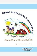 Alphabet De La Vie Pour Les Grands Et Petits: Alphabet of Life for the Little Ones and Not so Little (French Edition) Kindle Edition