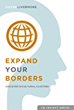 Expand Your Borders: Discover Ten Cultural Clusters (CQ Insight Series Book 1)