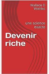 Devenir riche: une science exacte (French Edition) Kindle Edition