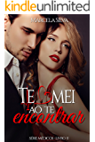 Te amei ao te encontar (Série Médicos Livro 2) (Portuguese Edition)