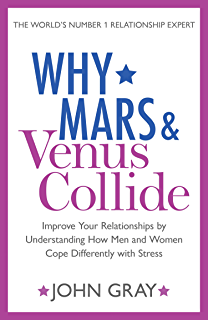 ccfd38f7d52 Why Mars and Venus Collide  Improve Your Relationships by Understanding How  Men and Women Cope