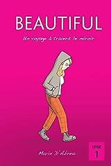 Beautiful: Un voyage à travers le miroir (French Edition) Kindle Edition