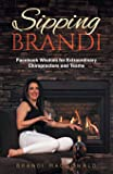 Sipping Brandi: Facebook Wisdom for Extraordinary Chiropractors and Teams