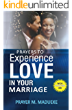 Prayers to experience love in your marriage (40 Prayer Giants Book 11)