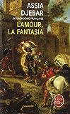 L'Amour, la fantasia (Le Livre de Poche)
