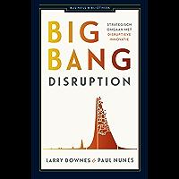Big bang disruption (Business bibliotheek)