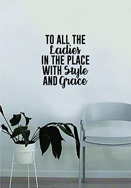 Amazoncom Style And Grace Smaller Version Quote Wall Decal Sticker