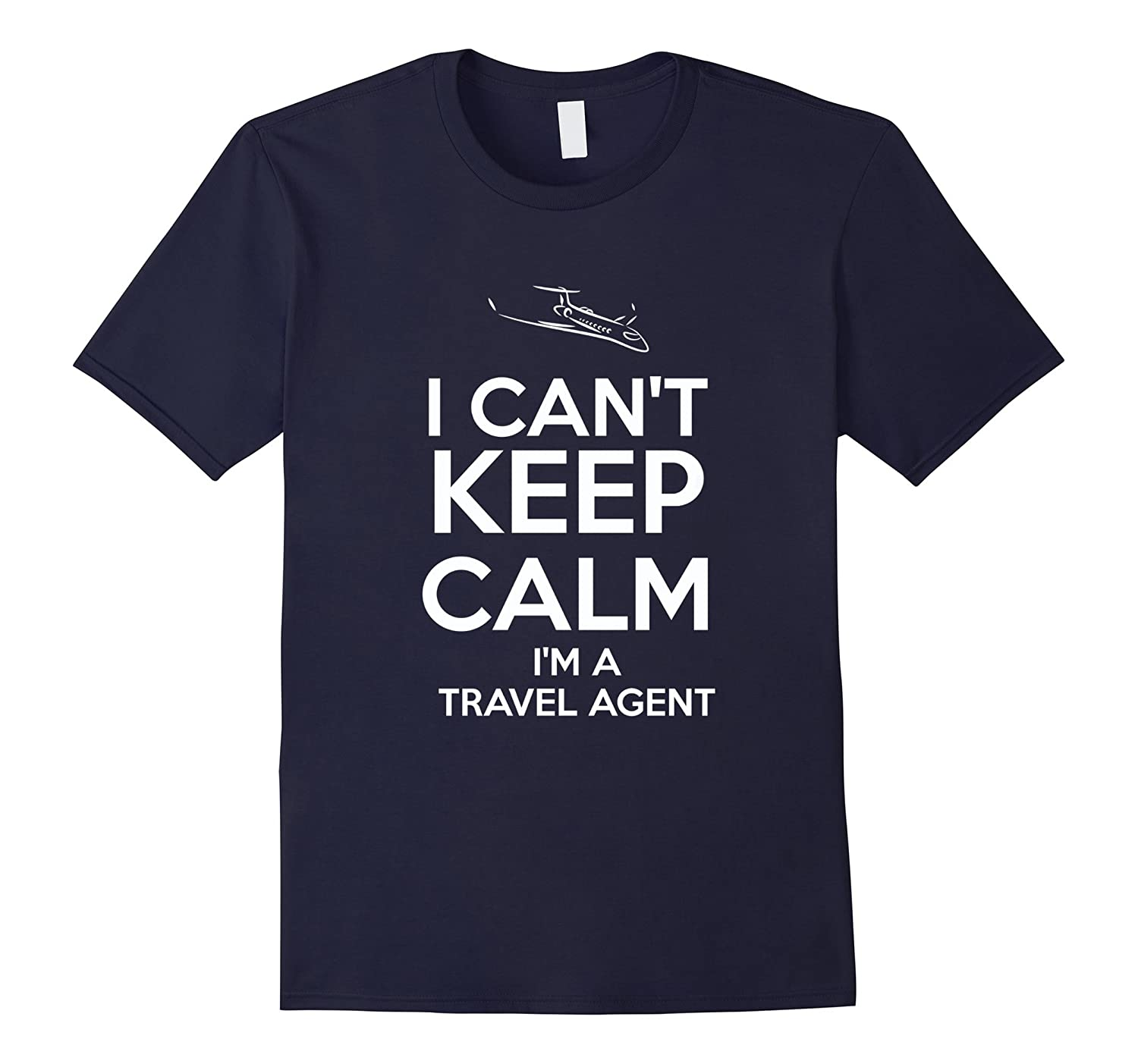 I Cant Keep Calm Im A Travel Agent T-Shirt-TD