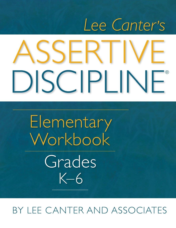 Assertive Discipline Elementary Workbook Grades K 6: Lee Canter ...