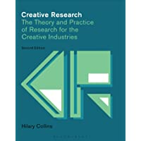Creative Research: The Theory and Practice of Research for the Creative Industries