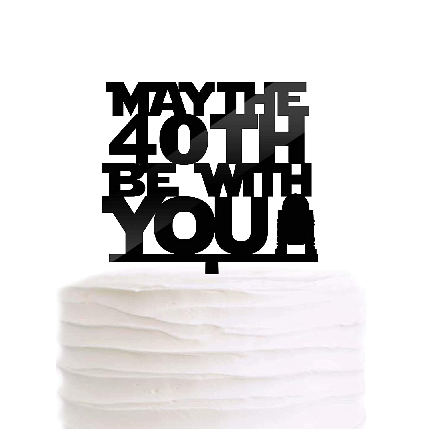 May The 40th Be with You 40 Year Old Birthday Cake Topper Black Acrylic Funny Theme Birthday